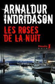 Les roses de la nuit Arnaldur Indridason