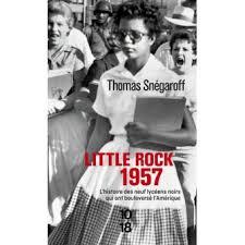 Little Rock 1957 Thomas Snégaroff