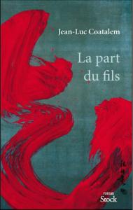 Jean-Luc Coatalem  La part du fils