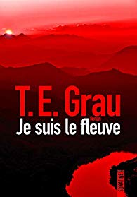 Sonatine Je suis le fleuve T.E. Grau