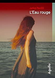 L'eau rouge, Jurica Pavicic